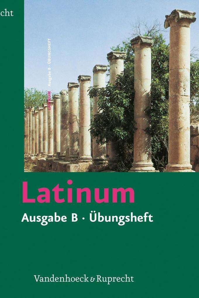 Latinum. Ausgabe B. Übungsheft mit Lösungen als Buch