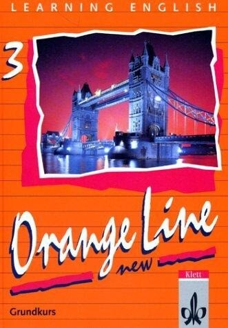 Learning English. Orange Line 3. New. Grundkurs. Schülerbuch als Buch