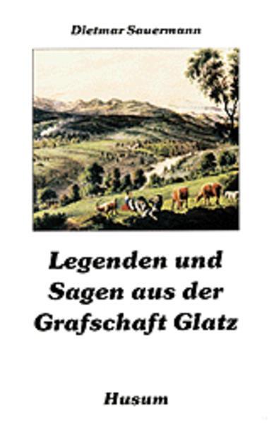 Legenden und Sagen aus der Grafschaft Glatz als Buch