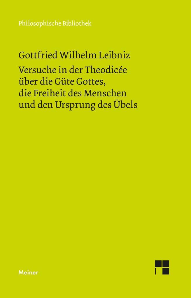 Versuche in der Theodisee über die Güte Gottes, die Freiheit des Menschen und den Ursprung des Übels als Buch