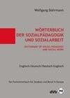 Wörterbuch der Sozialpädagogik und Sozialarbeit / Dictionary of Social Pedagogy and Social Work. Englisch-Deutsch / Deutsch - Englisch