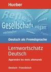 Lernwortschatz Deutsch. Deutsch - Französisch