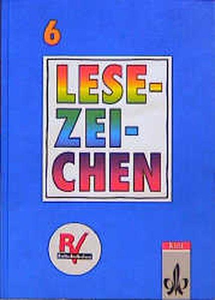 Lesezeichen. Ausgabe A/B für Gymnasien und Realschulen. 6. Schuljahr. Neuausgabe als Buch