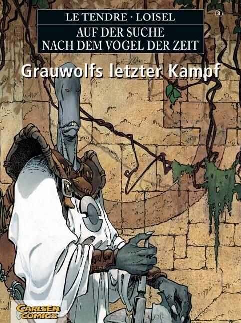 Auf der Suche nach dem Vogel der Zeit 03. Grauwolfs letzter Kampf als Buch