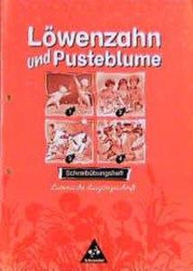 Löwenzahn und Pusteblume. Schreibübungsheft Lateinische Ausgangsschrift. RSR. Ausgabe 1998 als Buch
