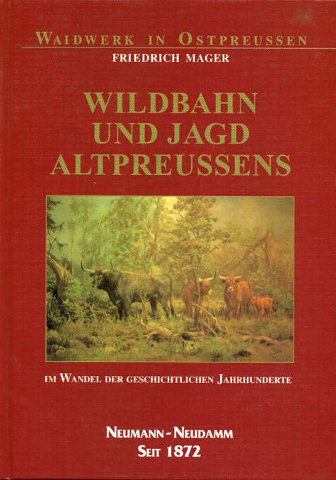 Wildbahn und Jagd Altpreußens als Buch