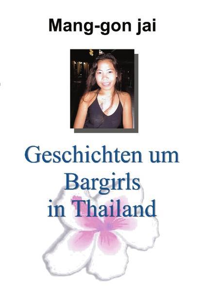 Geschichten um Bargirls in Thailand als Buch