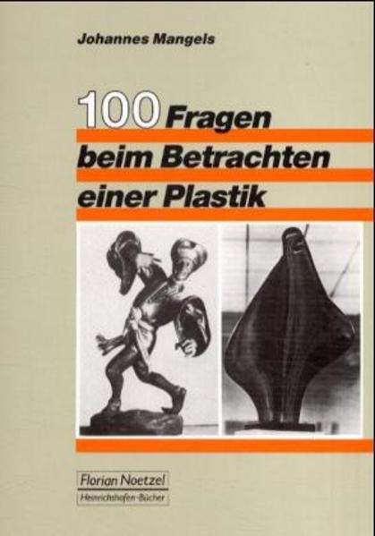100 Fragen zum Betrachten einer Plastik als Buch