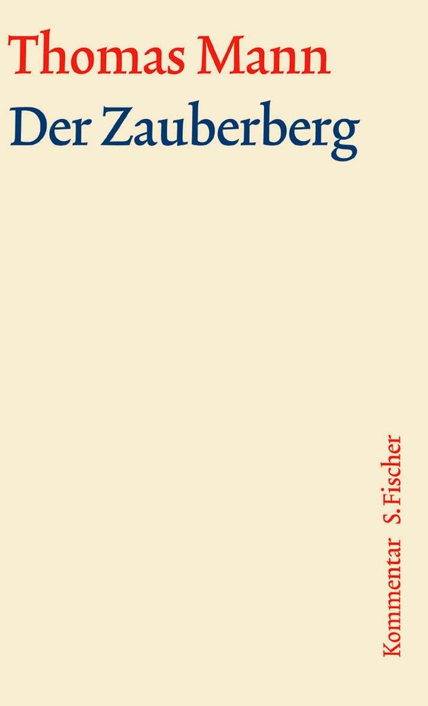 Der Zauberberg. Große kommentierte Frankfurter Ausgabe. Kommentarband als Buch