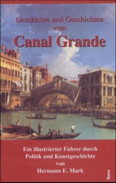 Geschichte und Geschichten vom Canal Grande als Buch