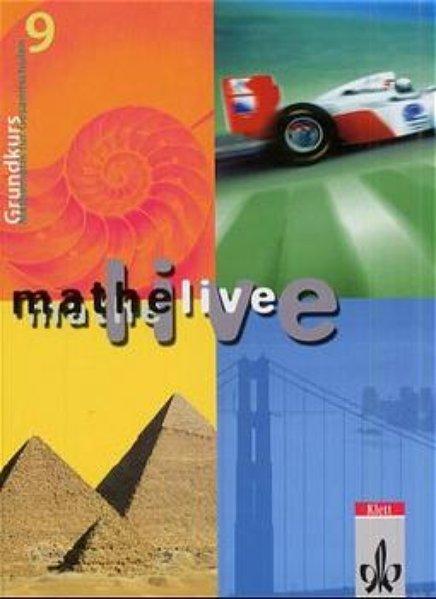 mathe live. Schülerbuch Grundkurs 9. Schuljahr. Allgemeine Ausgabe 2002 als Buch