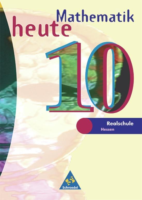 Mathematik heute 10. Schülerband. Bremen, Hessen. Neubearbeitung. Euro-Ausgabe als Buch