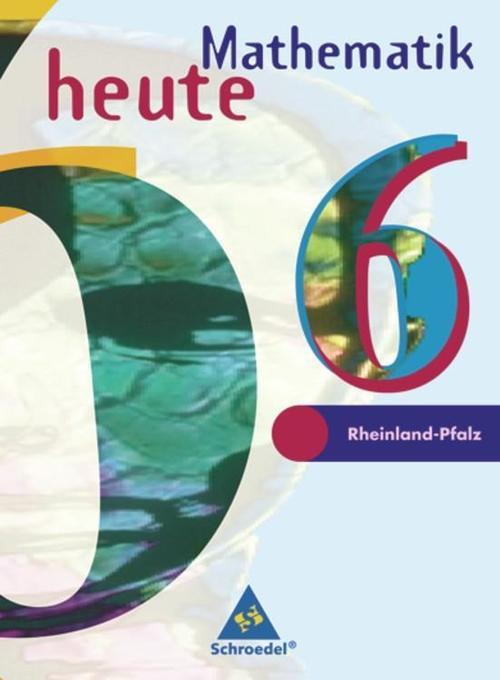 Mathematik heute. 6. Schuljahr. Schülerband. Euro-Ausgabe. Rheinland-Pfalz als Buch