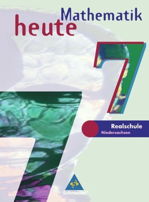 Mathematik heute 7. Realschule Niedersachsen. Neubearbeitung als Buch
