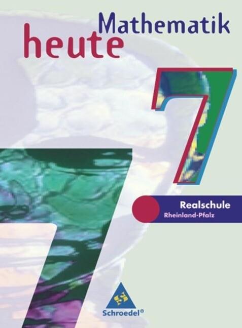 Mathematik heute. 7. Schuljahr. Schülerband. Euro-Ausgabe. Rheinland-Pfalz als Buch