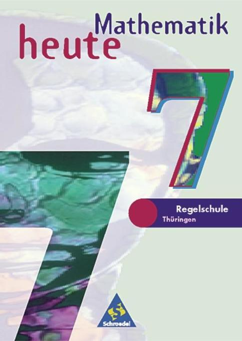 Mathematik heute. 7. Schuljahr. Schülerband. Regelschule Thüringen. Euro-Ausgabe als Buch