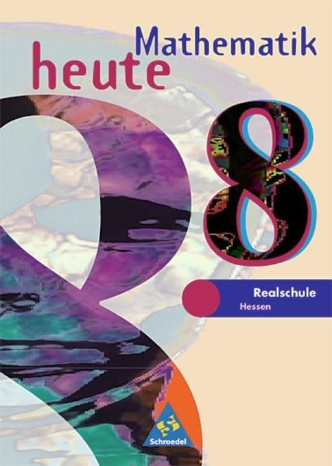 Mathematik heute 8. Schülerband. Bremen, Hessen. Neubearbeitung. Euro-Ausgabe als Buch