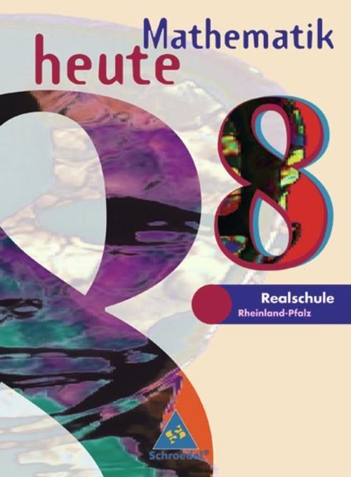 Mathematik heute. 8. Schuljahr. Schülerband. Euro-Ausgabe. Rheinland-Pfalz als Buch