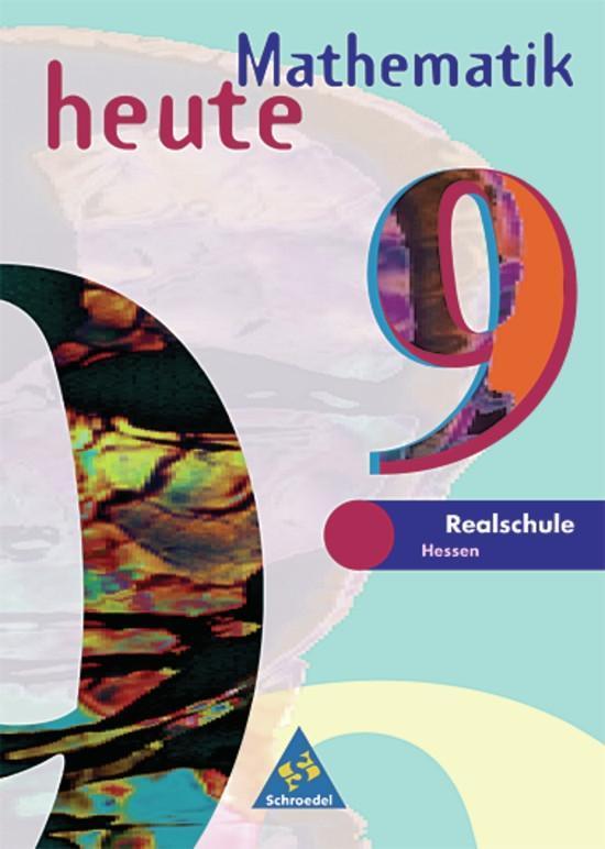 Mathematik heute 9. Schülerband. Realschule Hessen. Neubearbeitung als Buch