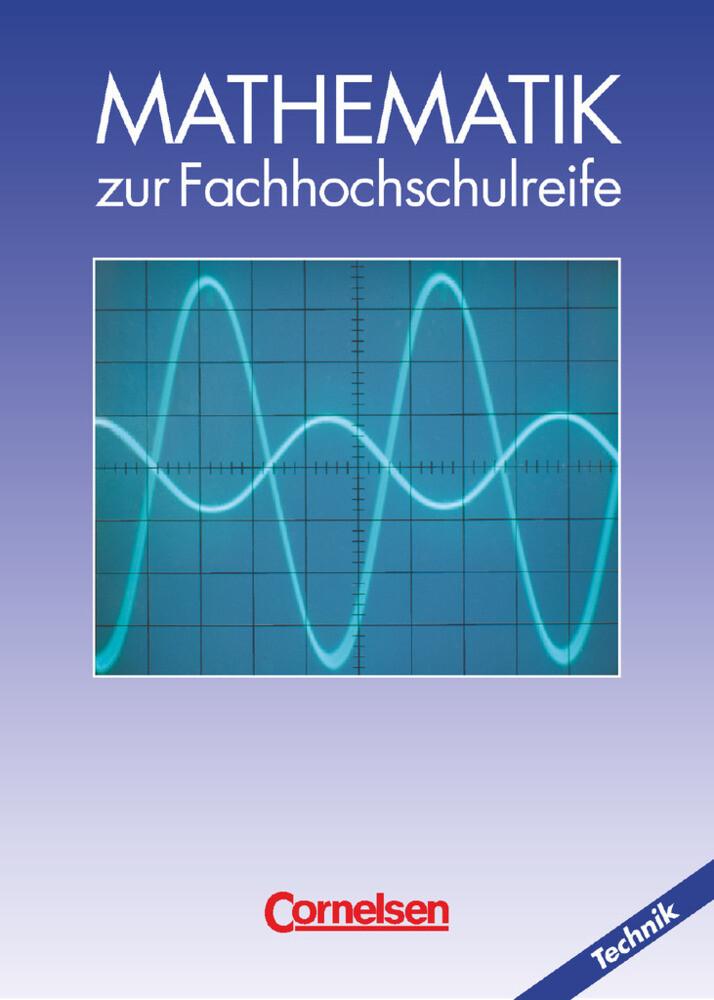 Mathematik zur Fachhochschulreife. Technische Richtung. Schülerbuch als Buch