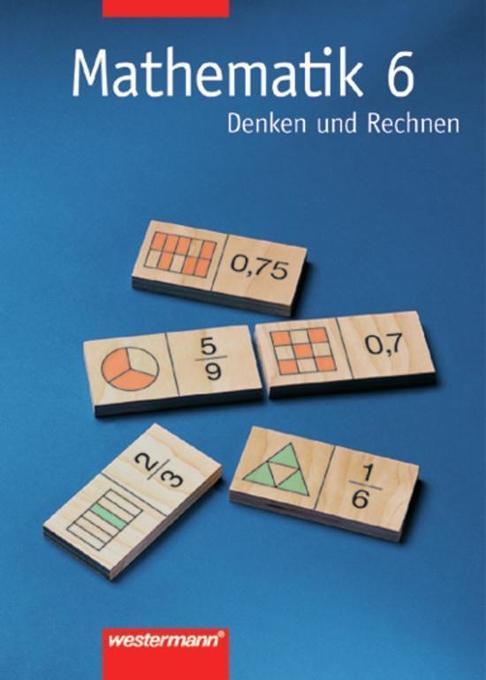 Mathematik 6. Denken und Rechnen. Schülerbuch. Nord. Hauptschule als Buch