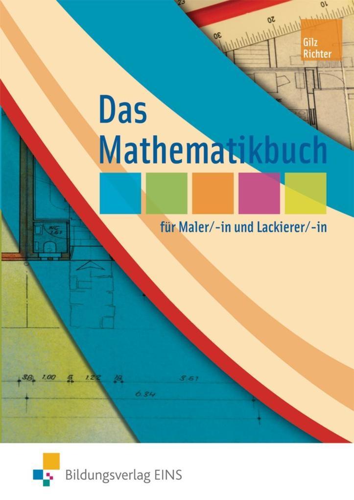 Das Mathematikbuch für Maler/-in und Lackierer/-in als Buch