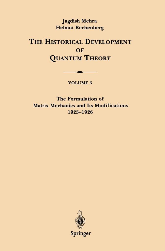The Formulation of Matrix Mechanics and Its Modifications 1925-1926 als Buch