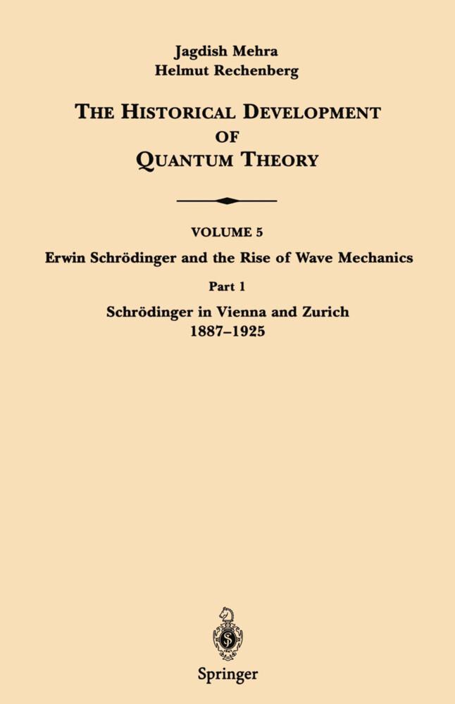 Part 1 Schrödinger in Vienna and Zurich 1887-1925 als Buch