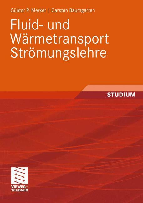 Fluid- und Wärmetransport Strömungslehre als Buch