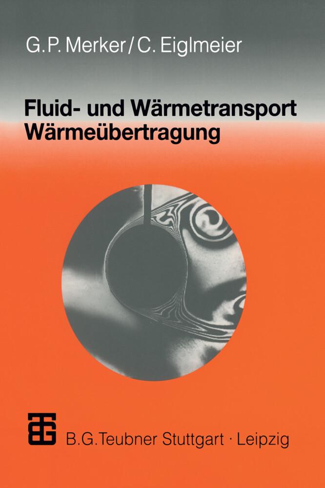 Fluid- und Wärmetransport Wärmeübertragung als Buch