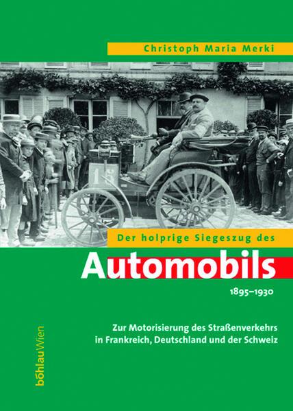 Der holprige Siegeszug des Automobils 1895 - 1930 als Buch
