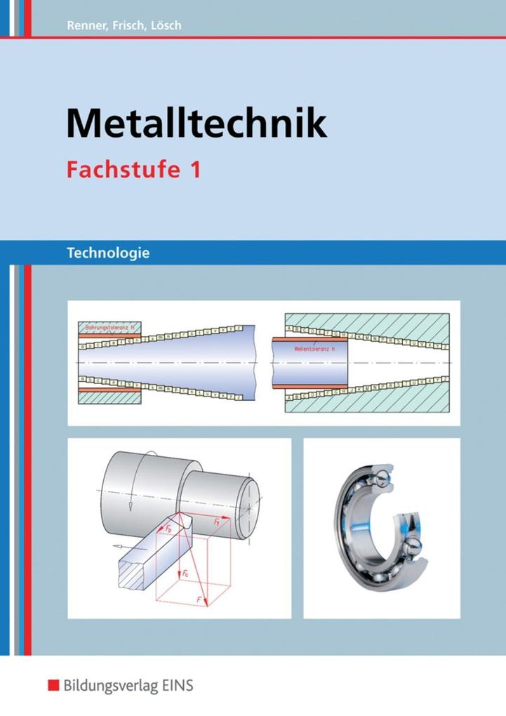 Metalltechnik Technologie. Fachstufe 1: Arbeitsblätter als Buch