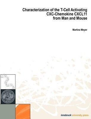 Characterization of the T-Cell Activating CXC Chemocine CXCL11 from Man und Mouse als Buch