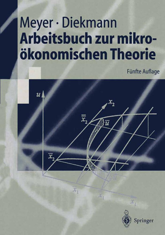 Arbeitsbuch zur mikroökonomischen Theorie als Buch