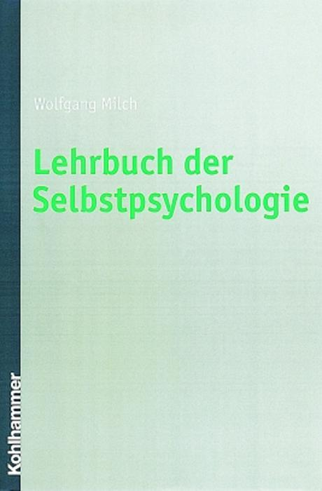 Lehrbuch der Selbstpsychologie als Buch