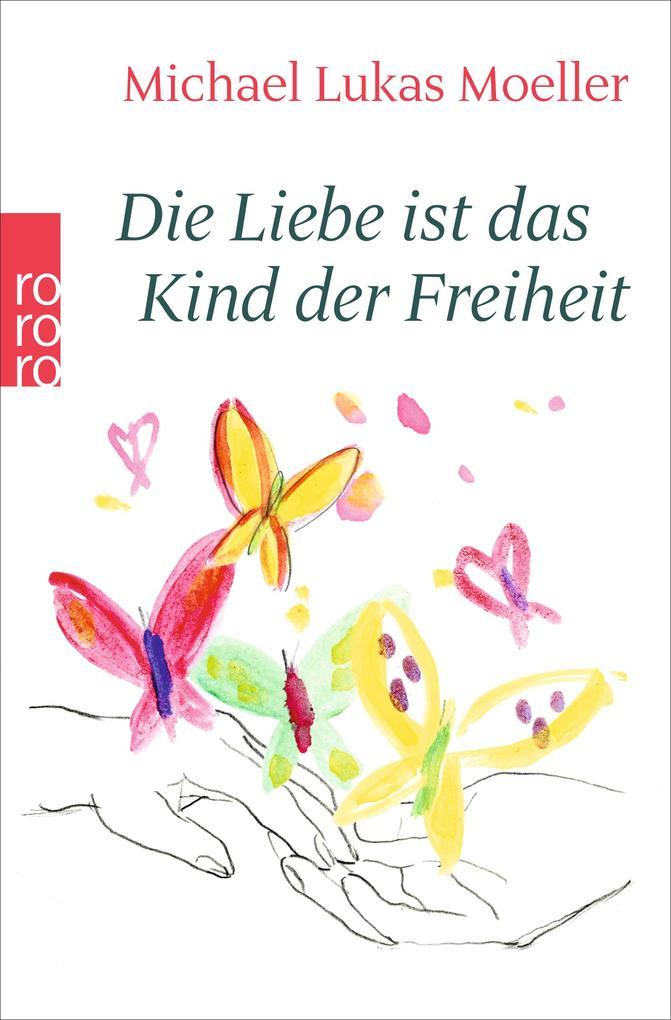 Die Liebe ist das Kind der Freiheit als Taschenbuch