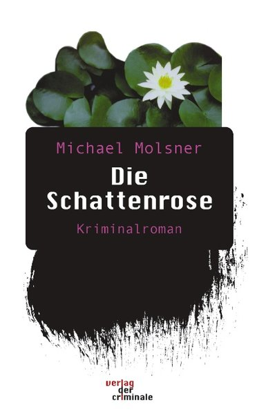 Die Schattenrose. Kriminalroman als Buch