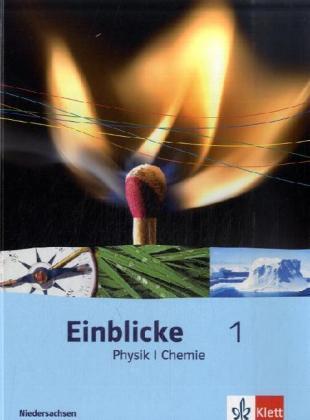 Einblicke Physik/Chemie 1. Schülerbuch 5./6. Schuljahr. Ausgabe für Niedersachsen als Buch