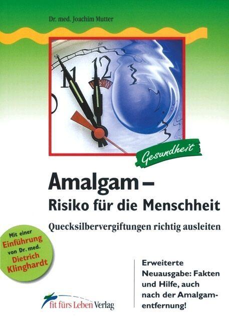 Amalgam. Risiko für die Menschheit als Buch