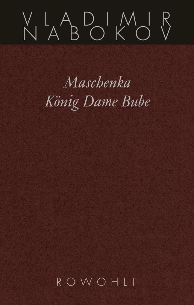 Gesammelte Werke 01. Frühe Romane 1. Maschenka. König Dame Bube als Buch