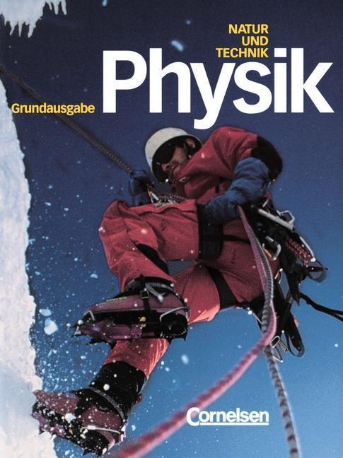 Natur und Technik. Physik. Schülerbuch. Grundausgabe. Hauptschule als Buch
