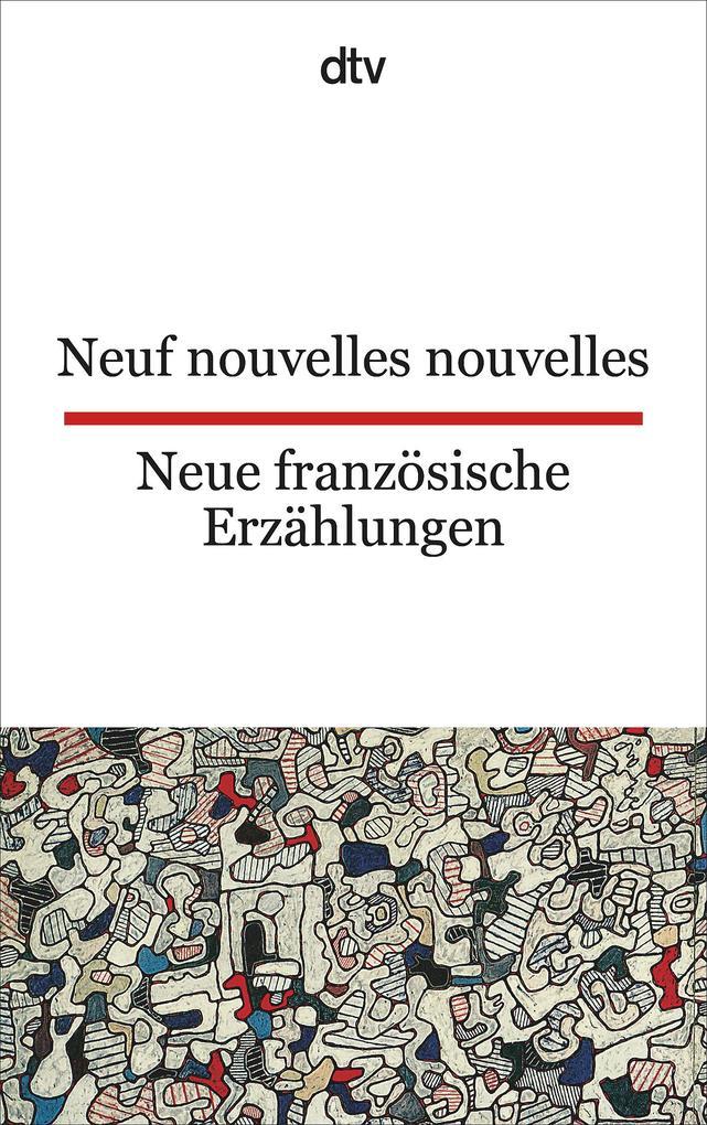 Neue französische Erzählungen / Neuf nouvelles nouvelles als Taschenbuch