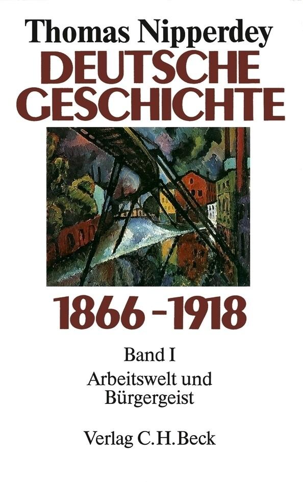 Deutsche Geschichte 1866 - 1918 Bd. I. Arbeitswelt und Bürgergeist als Buch