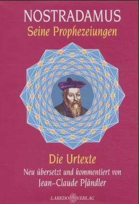 Nostradamus. Seine Prophezeiungen als Buch