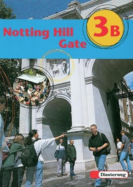 Notting Hill Gate 3 B. Gesamtschule. Neubearbeitung. Textbook als Buch