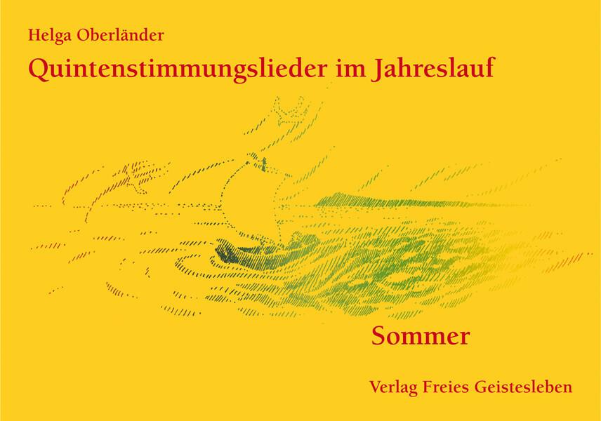Quintenstimmungslieder im Jahreslauf. Sommer als Buch