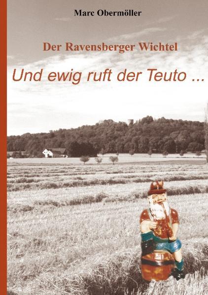 Der Ravensberger Wichtel - Und ewig ruft der Teuto... als Buch