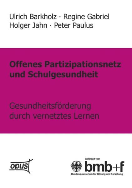 Offenes Partizipationsgesetz und Schulgesundheit - Gesundheitsförderung durch vernetztes Lernen als Buch
