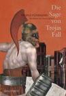 Die Sage von Trojas Fall