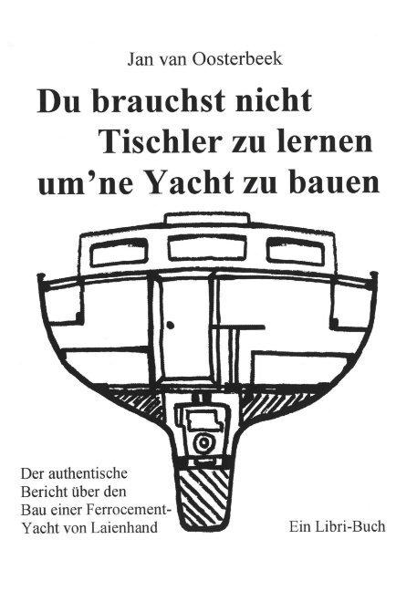 Du brauchst nicht Tischler lernen um ne Yacht zu bauen als Buch